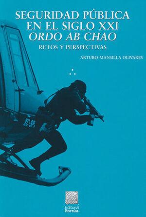 SEGURIDAD PÚBLICA EN EL SIGLO XXI ORDO AB CHAO - 1.ª ED. 2014, 1.ª REIMP. 2020