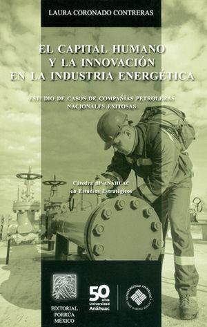 CAPITAL HUMANO Y LA INNOVACIÓN EN LA INDUSTRIA ENERGÉTICA, EL