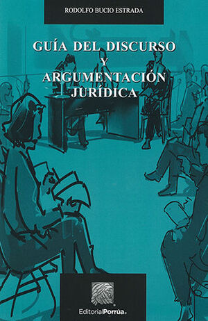 GUIA DEL DISCURSO Y ARGUMENTACIÓN JURÍDICA - 1ª ED. 2014 2ª REIMP.