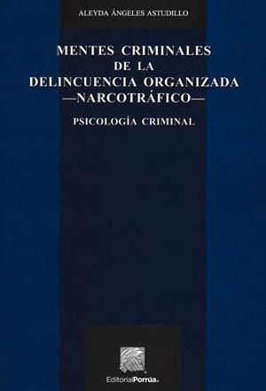 MENTES CRIMINALES DE LA DELINCUENCIA ORGANIZADA- NARCOTRAFICO-