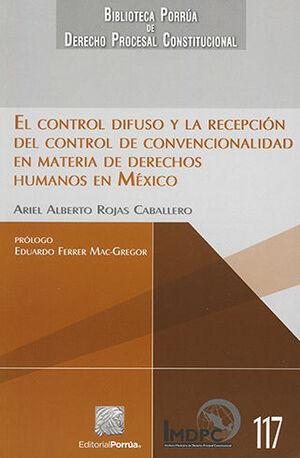 CONTROL DIFUSO Y LA RECEPCIÓN DEL CONTROL DE CONVENCIONALIDAD EN MATERIA DE DERECHOS HUMANOS EN MÉXICO, EL
