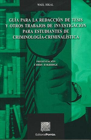 GUÍA PARA LA REDACCIÓN DE TESIS Y OTROS TRABAJOS DE INVESTIGACIÓN PARA ESTUDIANTES DE CRIMINOLOGÍA - CRIMINALÍSTICA