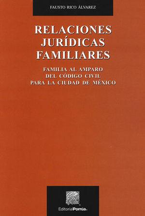 RELACIONES JURÍDICAS FAMILIARES. 1ª ED. 2016, 3ª REIMP. 2020