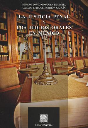 JUSTICIA PENAL Y LOS JUICIOS ORALES EN MÉXICO, LA