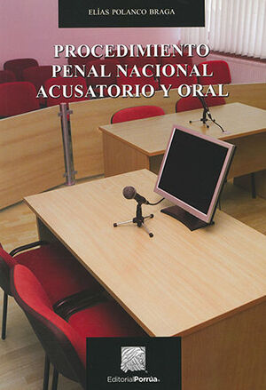 PROCEDIMIENTO PENAL NACIONAL ACUSATORIO Y ORAL 3ª ED. 2019
