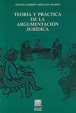 TEORÍA Y PRÁCTICA DE LA ARGUMENTACIÓN JURÍDICA. 2ª ED. 1ª REIMP. 2020
