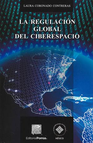 REGULACIÓN GLOBAL DEL CIBERESPACIO, LA