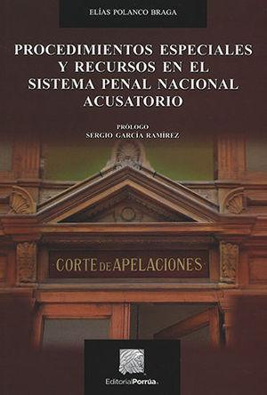 PROCEDIMIENTOS ESPECIALES Y RECURSOS EN EL SISTEMA PENAL NACIONAL ACUSATORIO - PRIMERA EDICIÓN
