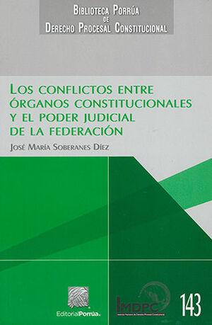 CONFLICTOS ENTRE ÓRGANOS CONSTITUCIONALES Y EL PODER JUDICIAL DE LA FEDERACIÓN, LOS