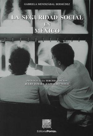 SEGURIDAD SOCIAL EN MÉXICO, LA. 3ª ED. 2019