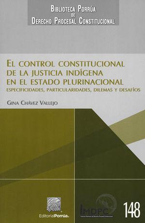CONTROL  CONSTITUCIONAL DE LA JUSTICIA INDÍGENA EN EL ESTADO PLURINACIONAL