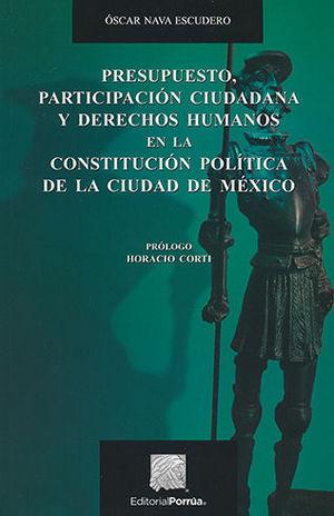 PRESUPUESTO PARTICIPACIÓN CIUDADANA Y DERECHOS HUMANOS EN LA  CONSTITUCIÓN POLÍTICA DE LA CIUDAD DE MÉXICO