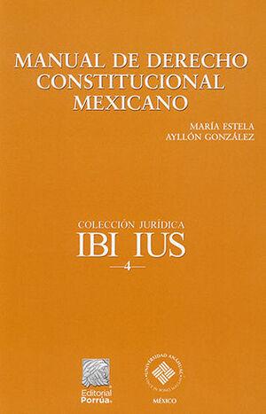 MANUAL DE DERECHO CONSTITUCIONAL MEXICANO - 2.ª ED. 2014, 2.ª REIMP. 2021