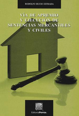 VÍA DE APREMIO Y EJECUCIÓN DE SENTENCIAS MERCANTILES Y VICILES
