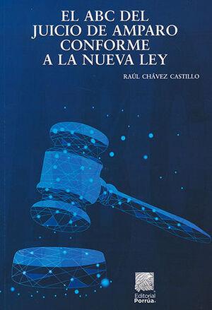 ABC DEL JUICIO DE AMPARO CONFORME A LA NUEVA LEY, EL
