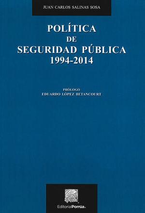 POLÍTICA DE SEGURIDAD PÚBLICA 1994-2014