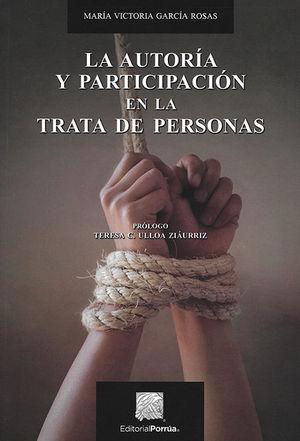 AUTORÍA Y PARTICIPACIÓN EN LA TRATA DE PERSONAS, LA