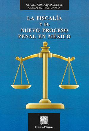 FISCALÍA Y EL NUEVO PROCESO PENAL EN MÉXICO, LA