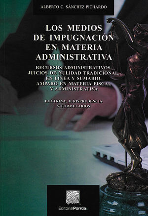 MEDIOS DE IMPUGNACIÓN EN MATERIA ADMINISTRATIVA, LOS