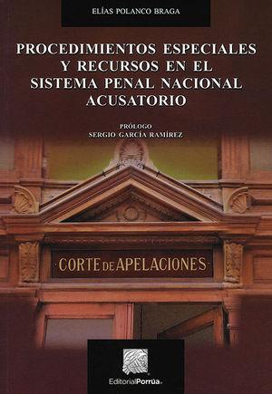 PROCEDIMIENTOS ESPECIALES Y RECURSOS EN EL SISTEMA PENAL NACIONAL ACUSATORIO