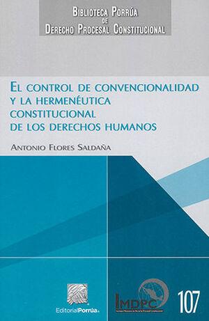CONTROL DE CONVENCIONALIDAD Y LA HERMENÉUTICA CONSTITUCIONAL DE LOS DERECHOS HUMANOS, EL - 2ª ED. REORDENADA Y ACTUALIZADA