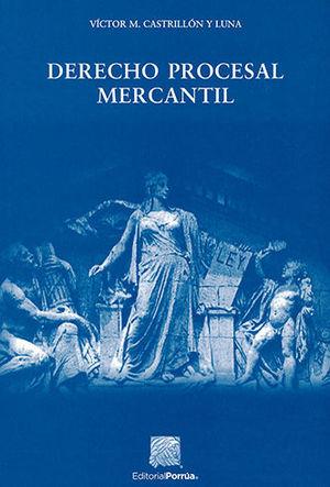 DERECHO PROCESAL MERCANTIL. 11A. EDICIÓN