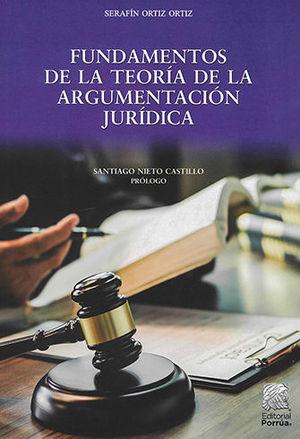 FUNDAMENTOS DE LA TEORÍA DE LA ARGUMENTACIÓN JURÍDICA