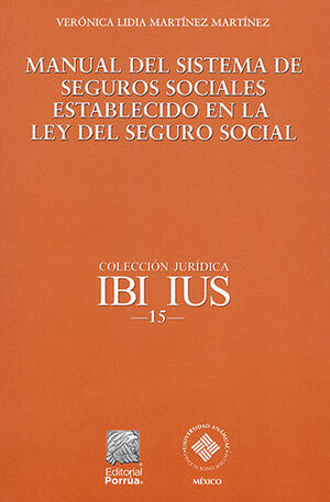MANUAL DEL SISTEMA DE SEGUROS SOCIALES ESTABLECIDO EN LA LEY DEL SEGURO SOCIAL