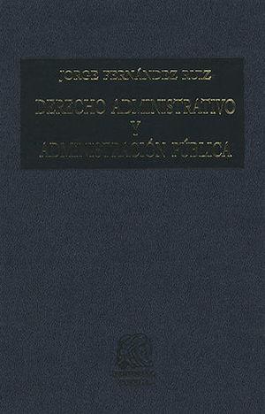 DERECHO ADMINISTRATIVO Y ADMINISTRACIÓN PÚBLICA (NOVENA EDICIÓN)