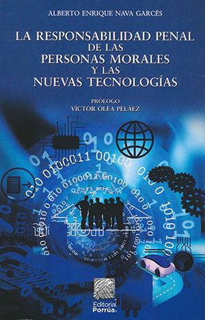 RESPONSBILIDAD PENAL DE LAS PERSONAS MORALES Y LAS NUEVAS TECNOLOGÍAS, LA