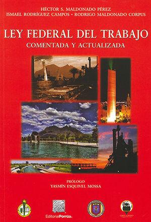 LEY FEDERAL DEL TRABAJO COMENTADA Y ACTUALIZADA 3ª ED.