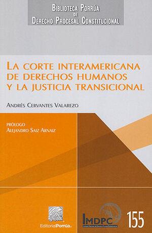 CORTE INTERAMERICANA DE DERECHOS HUMANOS Y LA JUSTICIA TRANSICIONAL, LA