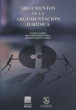 ARGUMENTOS DE LA ARGUMENTACIÓN JURÍDICA - 2.ª ED.