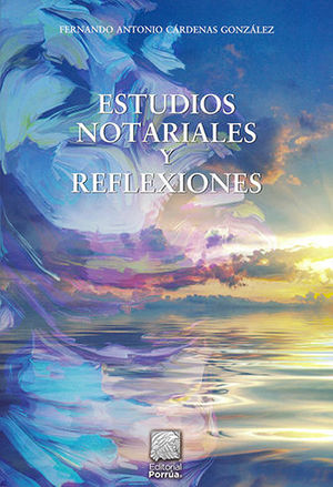 ESTUDIOS NOTARIALES Y REFLEXIONES