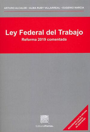 LEY FEDERAL DEL TRABAJO - 2.ª ED. 2021