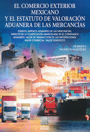COMERCIO EXTERIOR MEXICANO Y EL ESTATUTO DE VALORACIÓN ADUANERA DE LAS MERCANCÍAS, EL