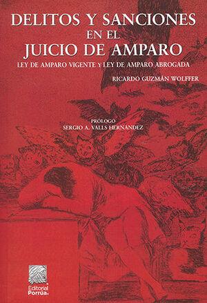 DELITOS Y SANCIONES EN EL JUICIO DE AMPARO - 4ª ED. 2021