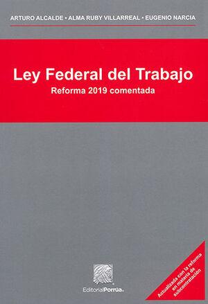 LEY FEDERAL DEL TRABAJO - 3.ª ED. 2021