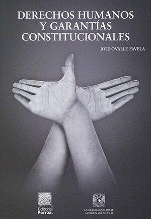 DERECHOS HUMANOS Y GARANTÍAS CONSTITUCIONALES - 4.ª ED., Y 1.ª ED. 2021 CON PORRÚA