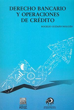 DERECHO BANCARIO Y OPERACIONES DE CRÉDITO - 6.ª ED. 2021
