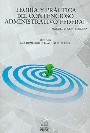 TEORÍA Y PRÁCTICA DEL CONTENCIOSO ADMINISTRATIVO FEDERAL - 16. ª ED. 2021