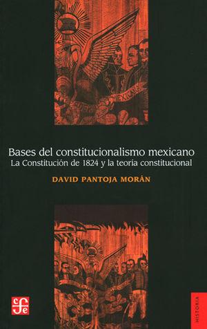 BASES DEL CONSTITUCIONALISMO MEXICANO