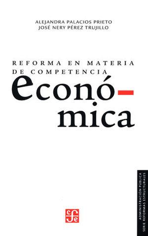 REFORMA EN MATERIA DE COMPETENCIA ECONÓMICA