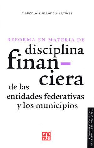 REFORMA EN MATERIA DE DISCIPLINA FINANCIERA DE LAS ENTIDADES FEDERATIVAS Y LOS MUNICIPIOS