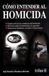 CÓMO ENTENDER AL HOMICIDA