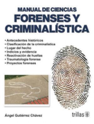 MANUAL DE CIENCIAS FORENSES Y CRIMINALISTICA 3.ª ED, 1.ª REIMPR. 2019