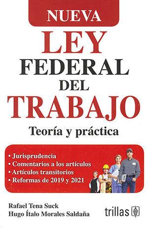 NUEVA LEY FEDERAL DEL TRABAJO - TEORÍA Y PRÁCTICA - 2ª ED. 2021