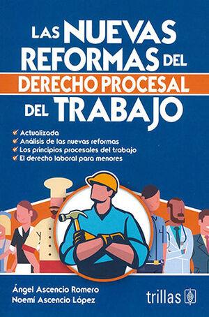 NUEVAS REFORMAS DEL DERECHO PROCESAL DEL TRABAJO, LAS (ACTUALIZADA)