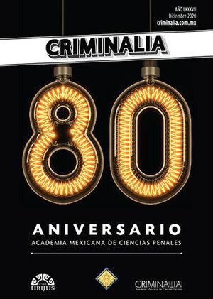 CRIMINALIA AÑO LXXXVII - 80 ANIVERSARIO REVISTA DE LA ACADEMIA MEXICANA DE CIENCIAS PENALES