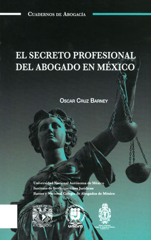 SECRETO PROFESIONAL DEL ABOGADO EN MÉXICO, EL